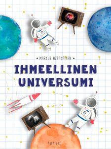 Ihmeellinen universumi, Markus Hotakainen