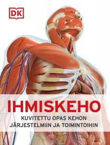 Ihmiskeho - Kuvitettu opas kehon järjestelmiin ja toimintoihin