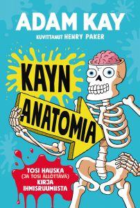 Kayn anatomia — Tosi hauska (ja tosi ällöttävä) kirja ihmisruumiista