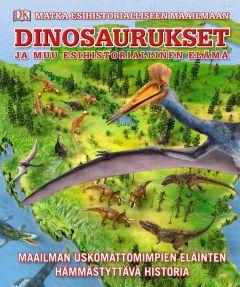 Dinosaurukset - Matka esihistorialliseen maailmaan
