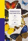 Perhosten valtakunta- Tietokirja, joka muuttuu taideteokseksi