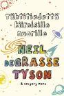 Tähtitiedettä kiireisille nuorille, Neil deGrasse Tyson