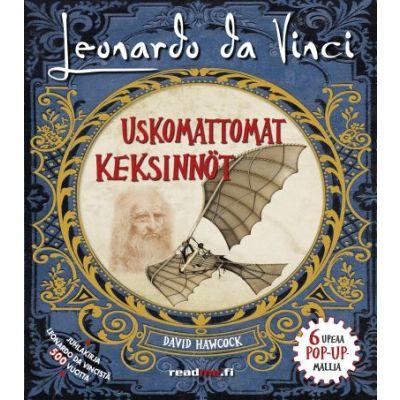Leonardo Da Vinci - Uskomattomat Keksinnöt